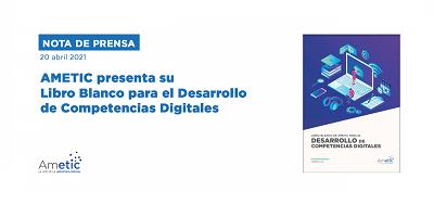 Libro Blanco de AMETIC – Desarrollo de Competencias Digitales