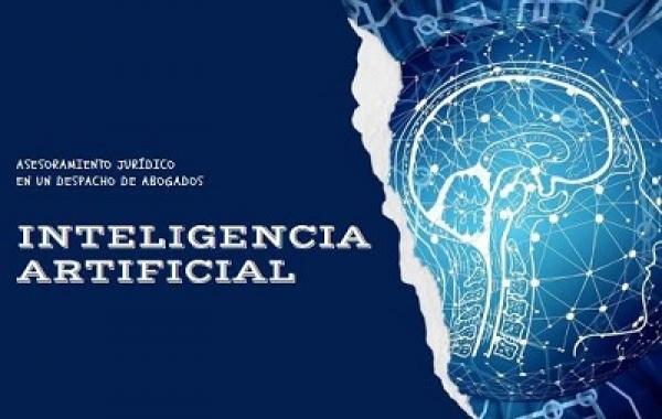 Inteligencia Artificial: Asesoramiento jurídico en un despacho de abogados
